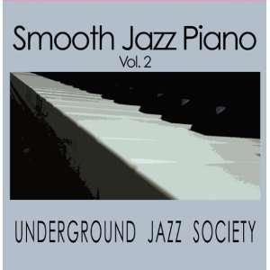 Smooth Jazz Piano vol. 2 Underground Jazz Society Music