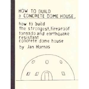 Most Fireproof, Tornado and Earthquake resistant Concrete Dome House