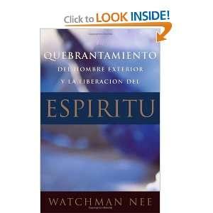 exterior y la liberacion del espfritu [Paperback]: Watchman Nee: Books
