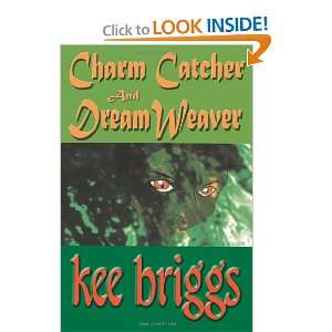 Charm Catcher and Dream Weaver An Asti Fantasy