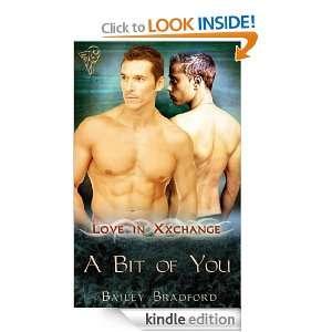 Bit of You (Love in Xxchange) Bailey Bradford  Kindle