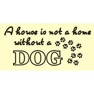 house is not a home without a dog Vinyl wall lettering stickers