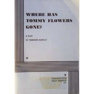 Where Has Tommy Flowers Gone? A Play Terrence McNally