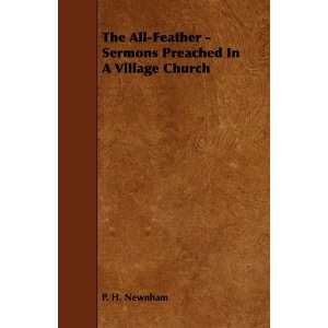 The All Feather   Sermons Preached In A Village Church