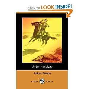 Under Handicap (Dodo Press) (9781406588224) Jackson