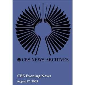 CBS Evening News (August 27, 2003): Movies & TV