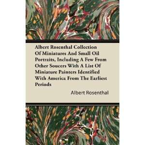 Albert Rosenthal Collection Of Miniatures And Small Oil