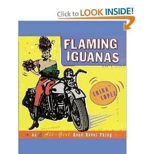 Iguanas: An Illustrated All Girl Road Novel Thing: Erika Lopez: Books