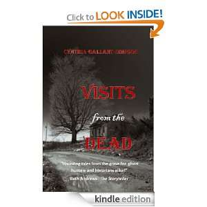 Visits From The Dead (True (?) tales of ghosts and hauntings) Cynthia