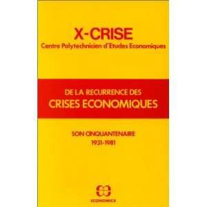De la recurrence des crises economiques: X Crise, Centre