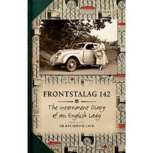 FRONTSTALAG 142: The Internment Diary of an English Lady