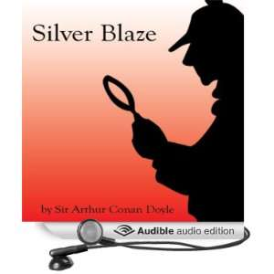 Silver Blaze [Unabridged] [Audible Audio Edition]