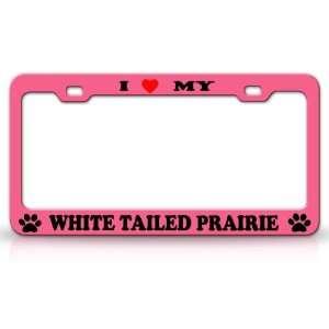 I LOVE MY WHITE TAILED PRAIRIE Dog Pet Animal High Quality