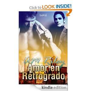 Amor en Retrogrado: A. M. Riley:  Kindle Store