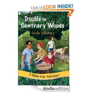 Trouble in Contrary Woods (Bailey Fish Adventures) Linda Salisbury