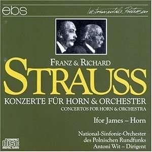 Franz & Richard Strauss Horn Concertos Franz Strauss