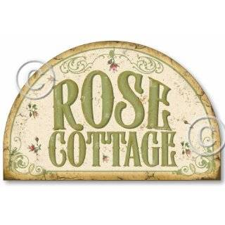 Item 95 Vintage Style Rose Cottage Welcome Sign