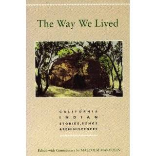 Way We Lived, The California Indian …
