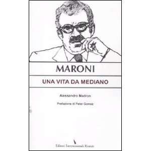 Maroni. Una vita da mediano (9788835991052): Alessandro Madron: Books