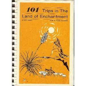 101 trips in the Land of Enchantment: Betty Woods, George