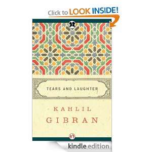 Tears and Laughter: Kahlil Gibran, Martin L. Wolf:  Kindle