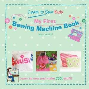 BARNES & NOBLE  Sewing School: 21 Sewing Projects Kids Will Love to
