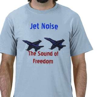 Jet noise The sound of Freedom Tee Shirts by Fight2FlyPhoto