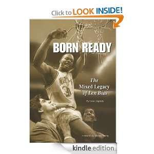 Born Ready: The Mixed Legacy of Len Bias: Dave Ungrady, Stanley Plumly