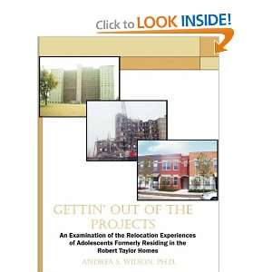 in the Robert Taylor Homes (9781581123852): Andrea S. Wilson: Books