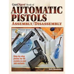Gun Digest Book of Semi automatic Pistols Assembly