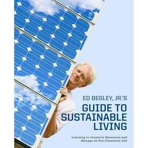 Ed Begley, Jr.s Guide to Sustainable Living: Learning to