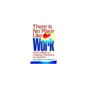 There Is No Place Like Work: Seven Insights for Creating a Workplace